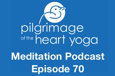 Meditation Podcast 70