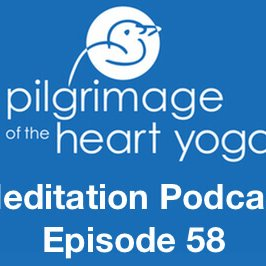 Meditation Podcast 58