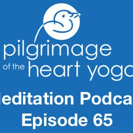 Meditation Podcast 65