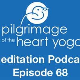 Meditation Podcast 68
