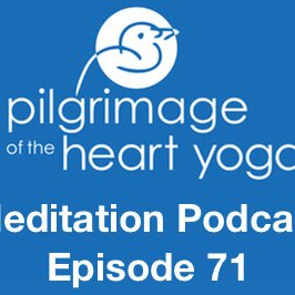 Meditation Podcast 71