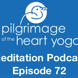 Meditation Podcast 72